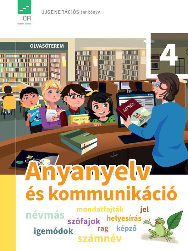 FI-501010401/1 Anyanyelv és kommunikáció tankönyv 4. - Újgenerációs tankönyv