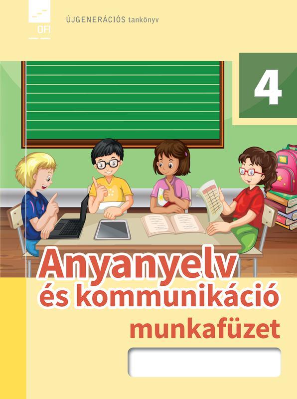 FI-501010402/1 Anyanyelv és kommunikáció munkafüzet 4. - Újgenerációs tankönyv