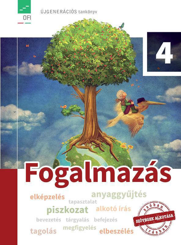 FI-501010403/1 Fogalmazás tankönyv 4. - Újgenerációs tankönyv