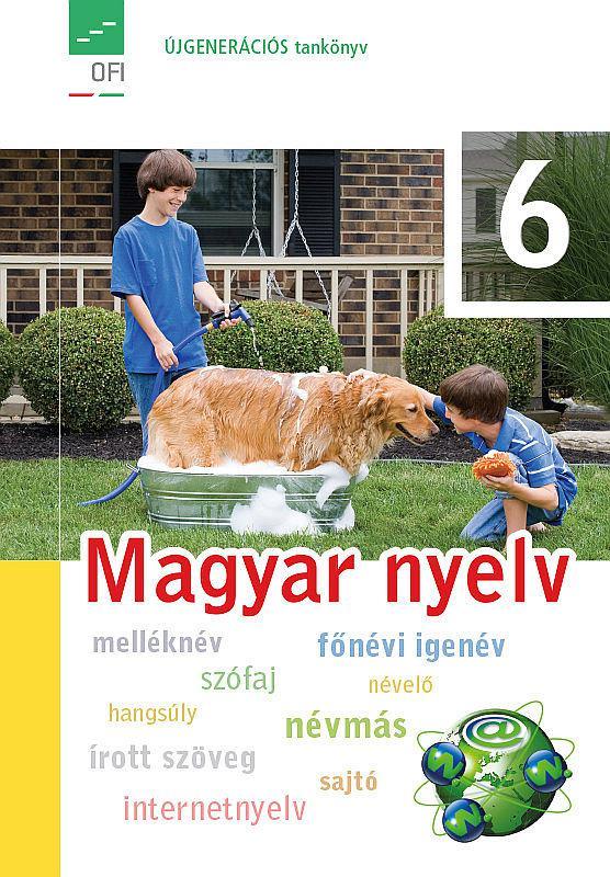 FI-501010601/1 Magyar nyelv és kommunikáció. Tankönyv 6. Újgenerációs