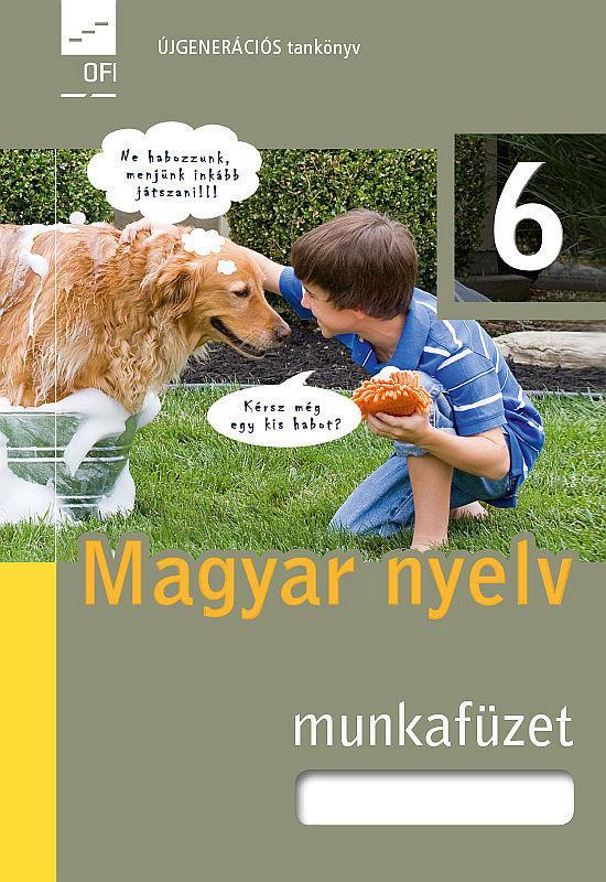 FI-501010602/1 Magyar nyelv és kommunikáció munkafüzet 6. Újgenerációs
