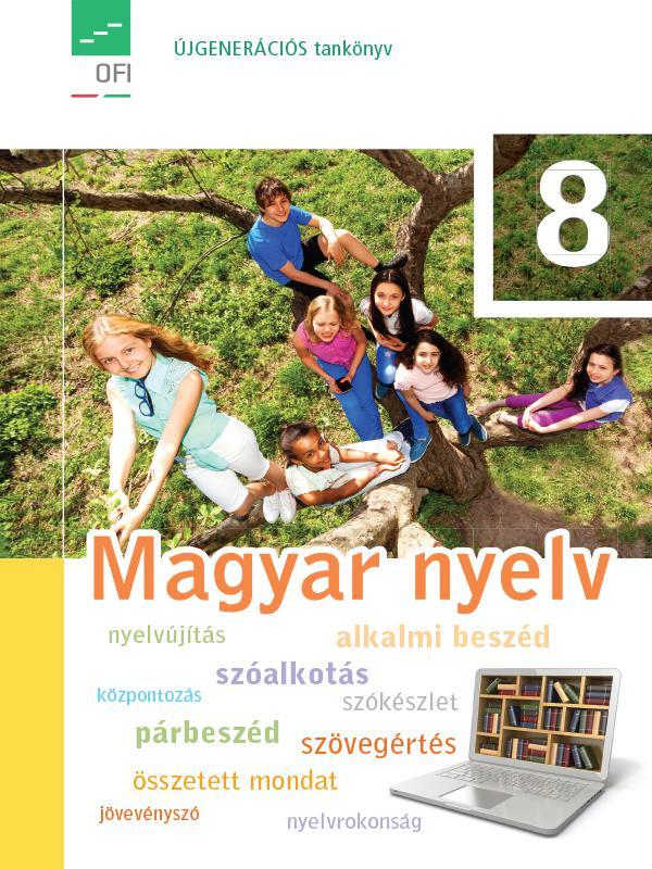 FI-501010801/1 Magyar nyelv tankönyv 8. - Újgenerációs tankönyv