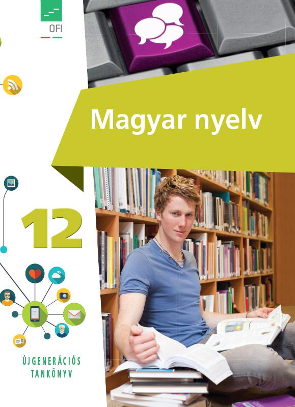FI-501011201/1 Magyar nyelv tankönyv 12. - Újgenerációs tankönyv