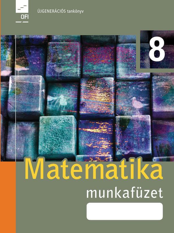 FI-503010802/1 Matematika munkafüzet 8. - Újgenerációs tankönyv