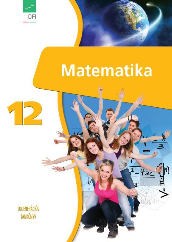 FI-503011201/1 Matematika tankönyv 12. - Újgenerációs tankönyv