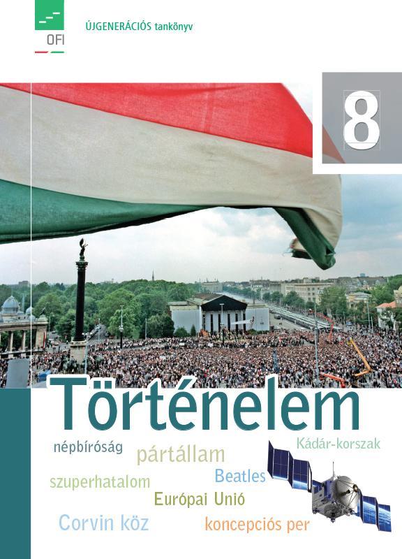 FI-504010801/1 Történelem tankönyv 8. - Újgenerációs tankönyv
