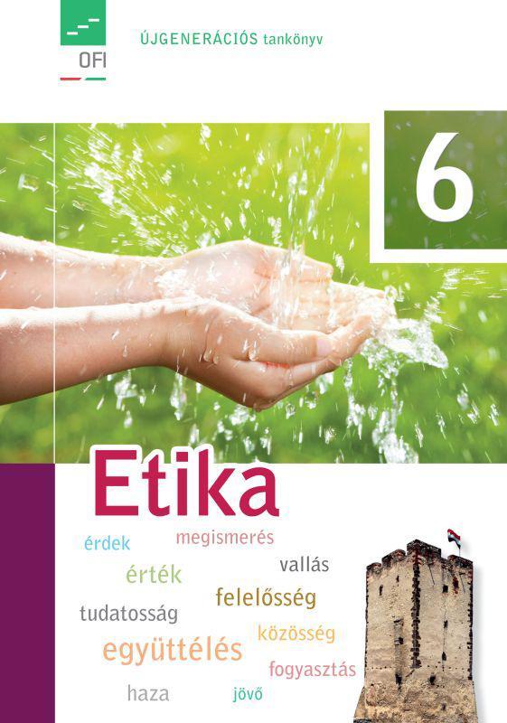FI-504030601 Etika tankönyv 6. - Újgenerációs tankönyv