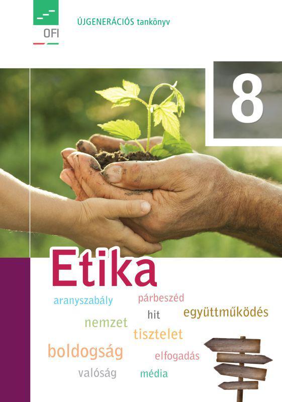 FI-504030801 Etika tankönyv 8. - Újgenerációs tankönyv
