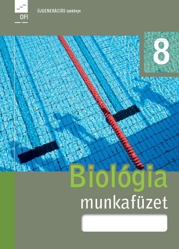 FI-505030802/1 Biológia – egészségtan munkafüzet 8. - Újgenárciós tankönyv