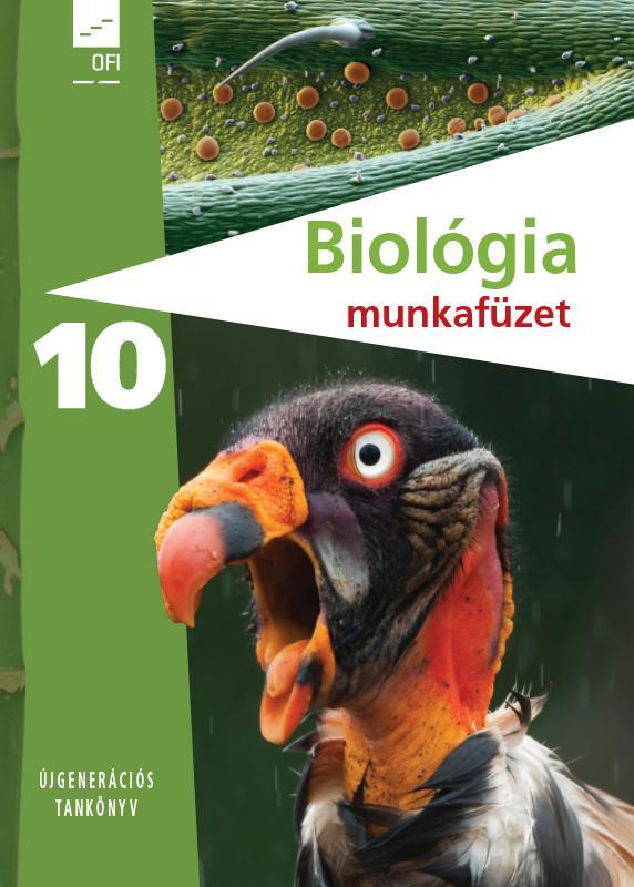 FI-505031002/1 Biológia – egészségtan munkafüzet 10. - Újgenerációs tankönyv