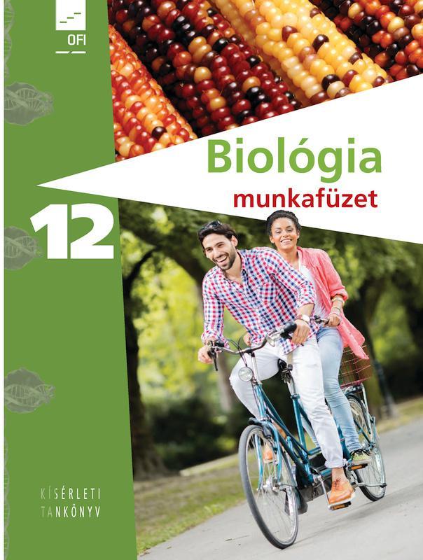 FI-505031202 Biológia – egészségtan 12. munkafüzet - Kísérleti tankönyv