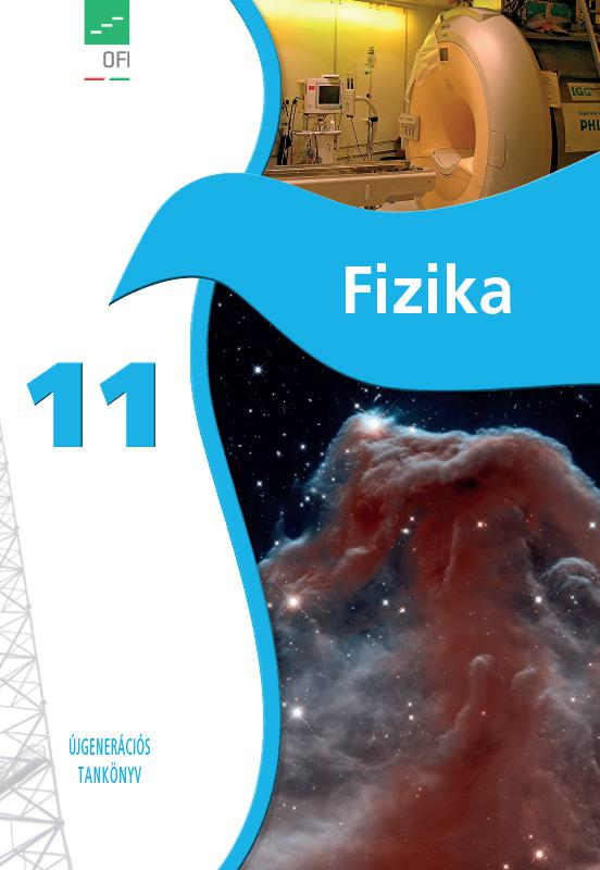 FI-505041101/1 Fizika tankönyv 11. - Újgenerációs tankönyv