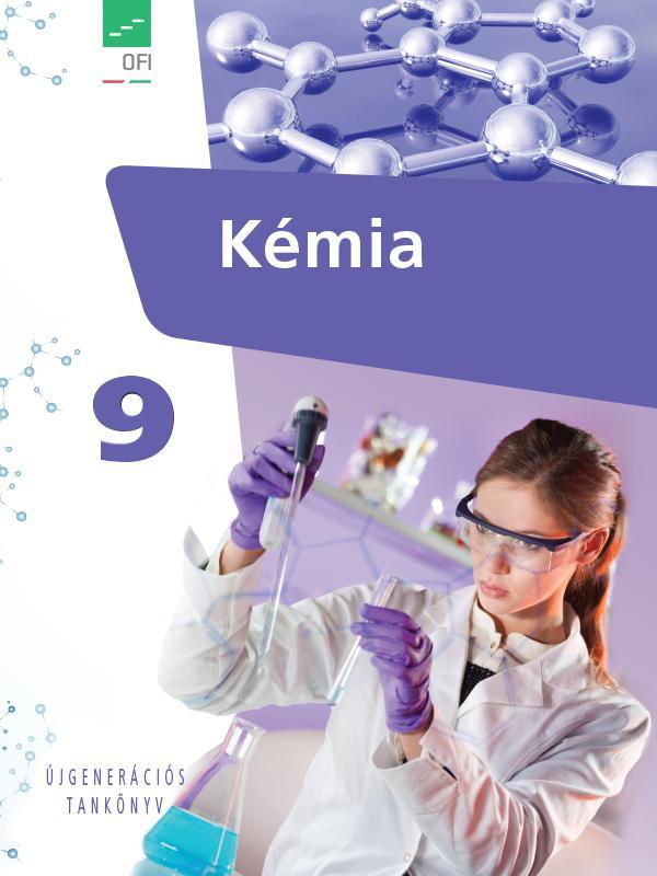 FI-505050901/1 Kémia tankönyv 9. A kerettanterv - Újgenerációs tankönyv