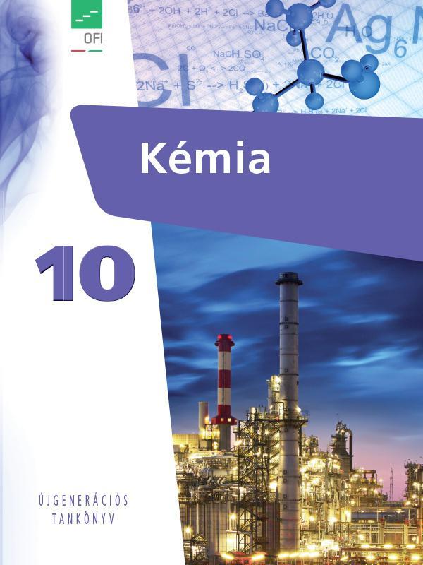 FI-505051001/1 Kémia tankönyv 10. A kerettanterv - Újgenerációs tankönyv