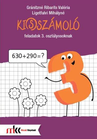 MK-4103 Ki(s)számoló feladatok 3. osztályosoknak
