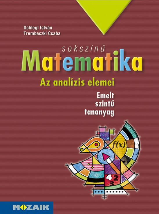 MS-2313 Sokszínű matematika 12. tankönyv  Analízis elemei - Emet szint
