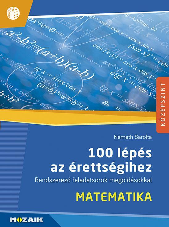 MS-2328 100 lépés az érettségihez - Matematika, középszint, írásbeli