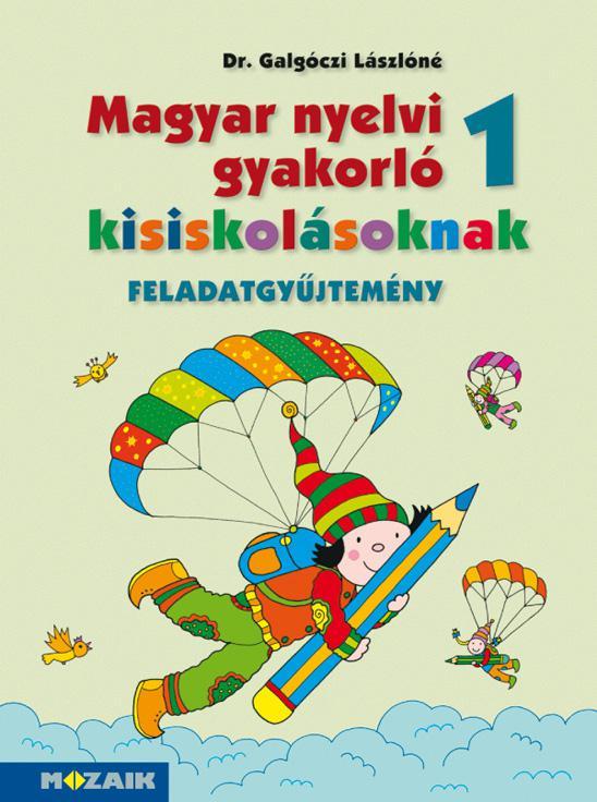 MS-2500U Magyar nyelvi gyakorló kisiskolásoknak 1. feladatgyűjtemény