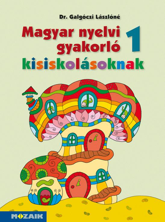 MS-2505U Magyar nyelvi gyakorló kisiskolásoknak 1. munkafüzet