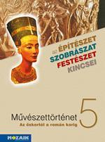 MS-2635U Művészettörténet 5.osztály - Az őskortól a román korig