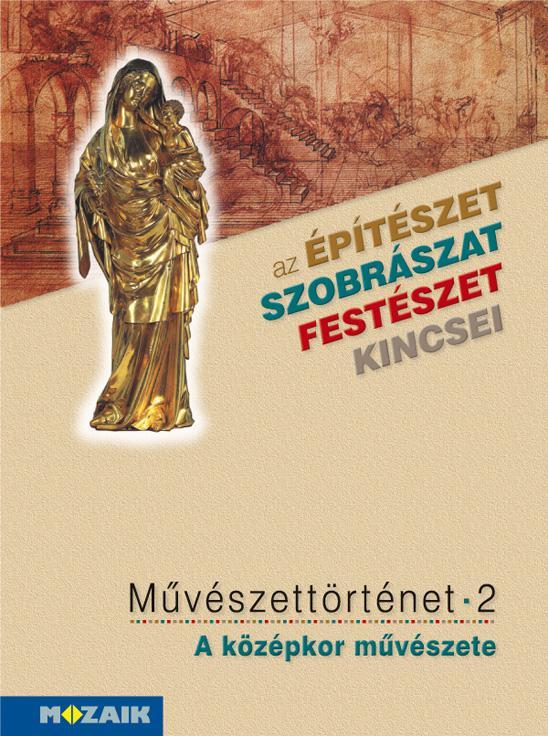 MS-2636 Művészettörténet 2. kötet - A középkor művészete