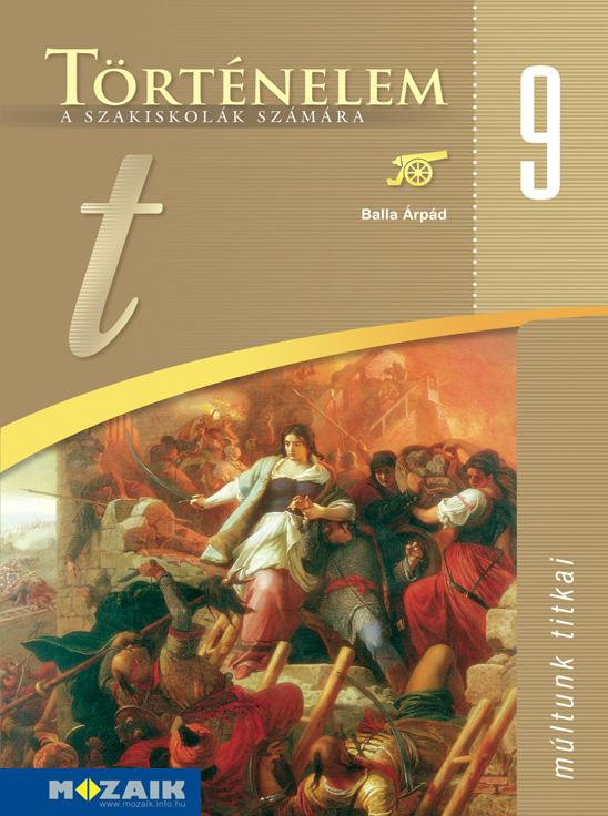 MS-3041 Történelem a szakiskolák számára 9.  - A magyarság története a honfoglalástól a 20. század elejéig