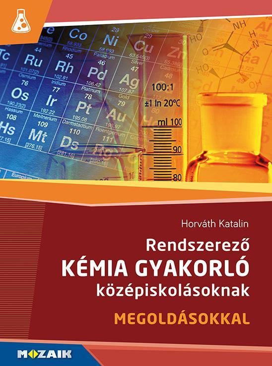 MS-3158 Rendszerező kémia gyakorló középiskolásoknak 9., 10. osztály