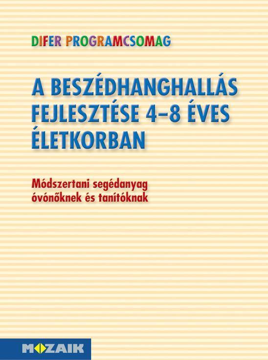 MS-9326 DIFER - A beszédhanghallás fejlesztése 4-8 éves életkorban - Tanári kézikönyv