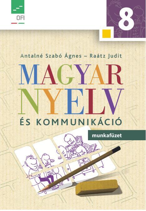 NT-11831/M Magyar nyelv és kommunikáció. Munkafüzet a 8. évfolyam számára