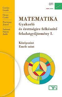NT-16125/NAT Matematika gyakorló és érettségire felkészítő feladatgyűjtemény I.