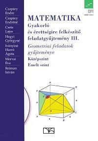 NT-16127/NAT Matematika gyakorló és érettségire felkészítő feladatgyűjtemény III.