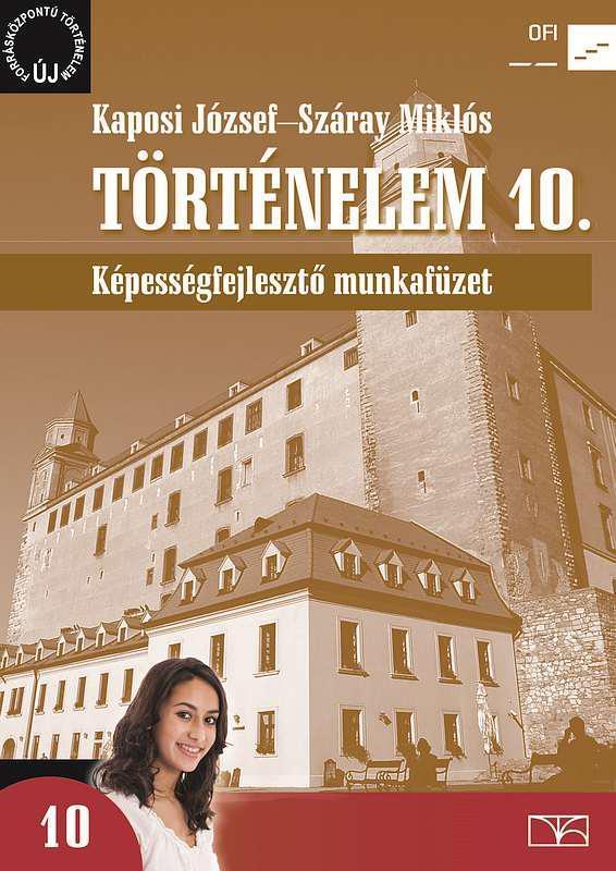 NT-17242/M Történelem 10. Képességfejlesztő munkafüzet