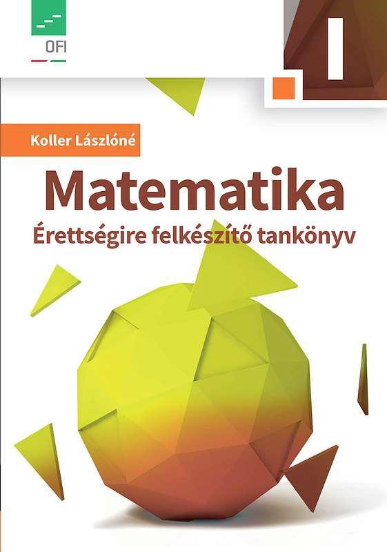 NT-17800 Matematika I. Érettségire felkészítő tankönyv