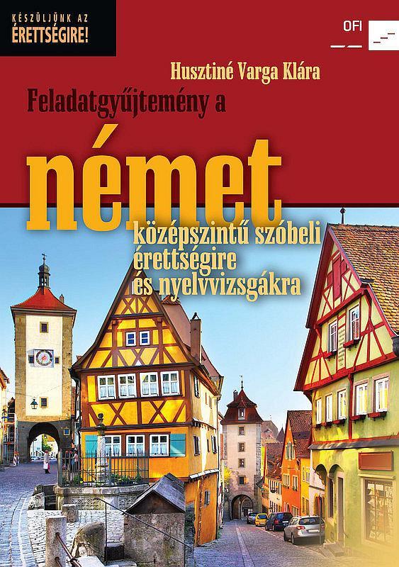 NT-56486 Német szóbeli gyakorlatok érettségizőknek és nyelvvizsgázóknak