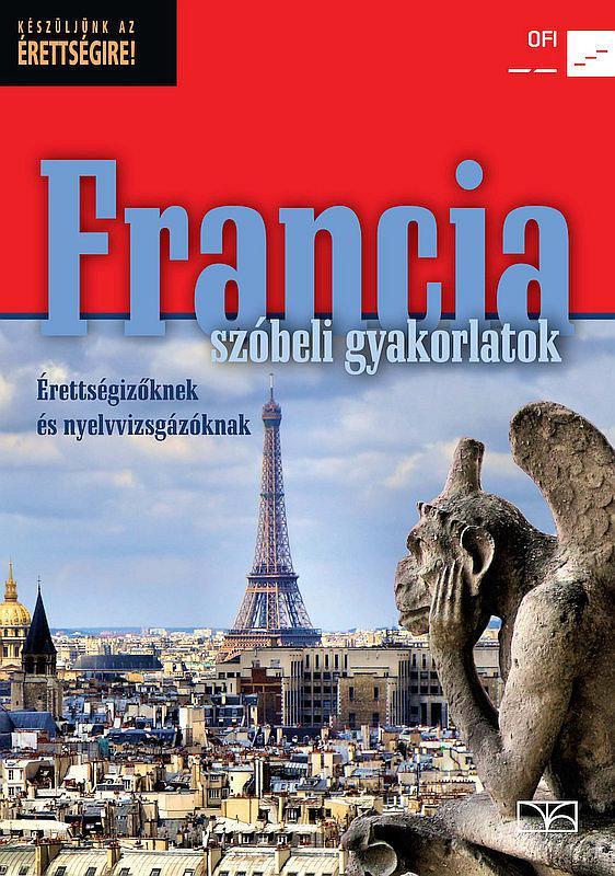 NT-56492 Francia szóbeli gyakorlatok érettségizőknek és nyelvvizsgázóknak