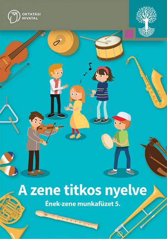 OH-SNE-ENZ05M A zene titkos nyelve. Ének-zene munkafüzet 5.