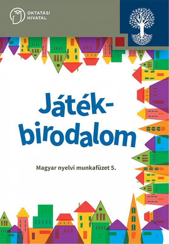 OH-SNE-MNY05M Játékbirodalom. Magyar nyelvi munkafüzet 5. évfolyam