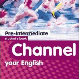 Channel your english pre-intermediate SB (Student's Book - Tankönyv)