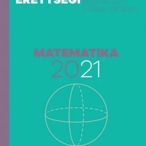 Emelt szintű érettségi - matematika - 2021 - Kidolgozott szóbeli tételek