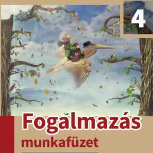 FI-501010404/1 Fogalmazás munkafüzet 4. - Újgenerációs tankönyv