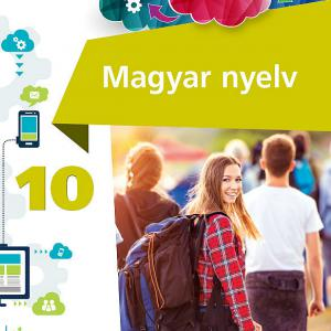 FI-501011001/1 Magyar nyelv és kommunikáció tankönyv 10. - Újgenerációs tankönyv