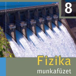 FI-505040802/1 Fizika munkafüzet 8. - Újgenerációs tankönyv