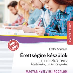 MS-2375U Érettségire készülök - Felkészítőkönyv - Magyar nyelv és irodalom