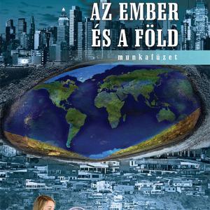 NT-17230/M Az ember és a Föld munkafüzet a középiskolák 10. évfolyama számára