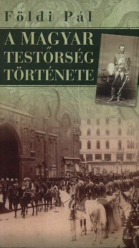 A magyar testőrség története