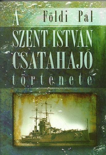 A Szent Istvány csatahajó történetet