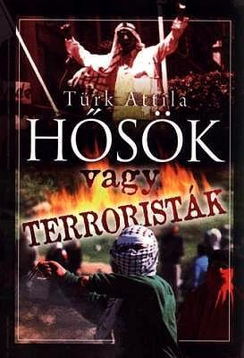 Hősök vagy terroristák