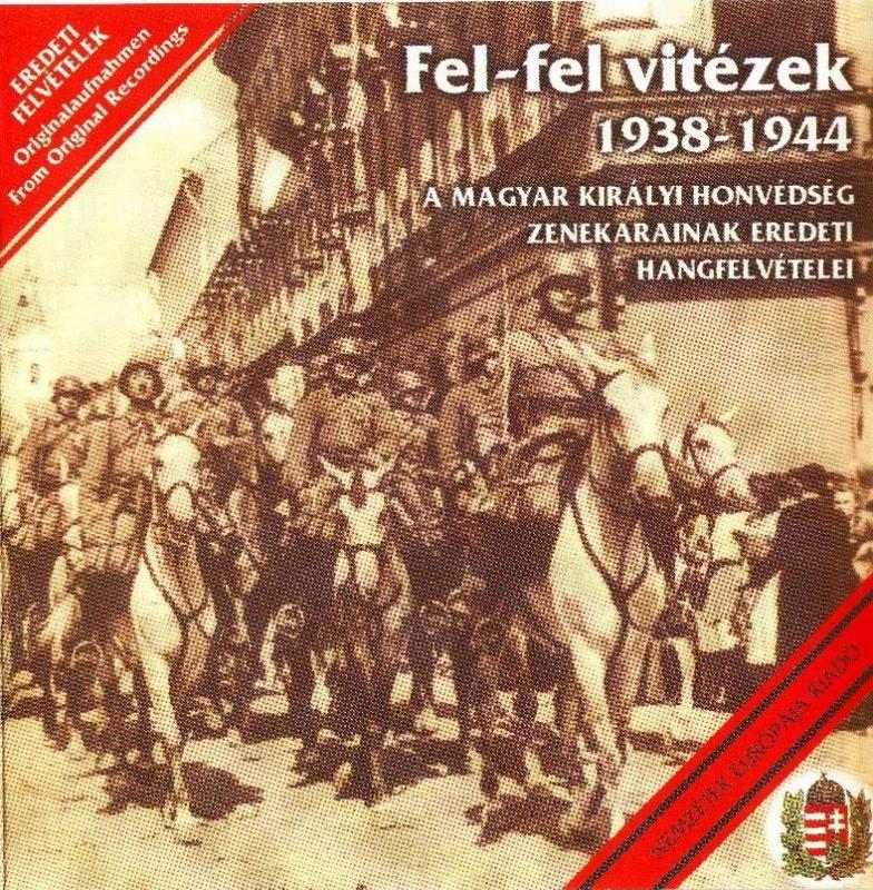 Fel, fel vitézek! 1938-1944 CD