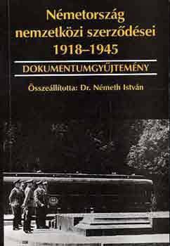 Németország nemzetközi szerződései 1918-1945 szerk: Dr. Németh István
