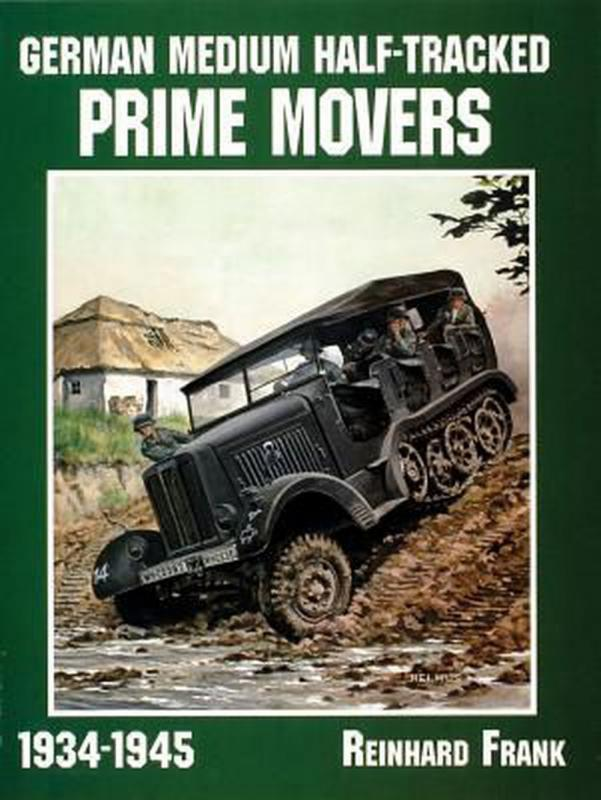 Reinhard Frank: German medium half-tracked prime movers 1934-1945